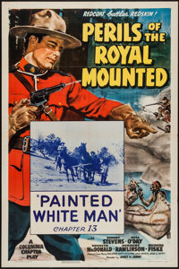 """Perils of the Royal Mounted (Columbia, 1942). One Sheet (27"""" X 41"""") Chapter 13 -- """"Painted White Man.&quo..."""