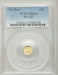 California Fractional Gold: , Undated 25C Liberty Round 25 Cents, BG-221, R.3, MS63 PCGS. PCGSPopulation (55/45). NGC Census: (11/7). ...