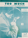 "Music Memorabilia:Posters, Elvis Presley Sheet Music for the Song ""Too Much,"" 1956...."