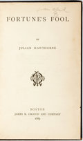 Books:Literature Pre-1900, Julian Hawthorne. Fortune's Fool. Boston: James R. Osgoodand Company, 1883. First edition. Twelvemo. Publisher's cl...