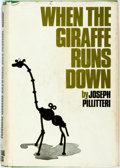 Books:Literature 1900-up, Joseph Pillitteri. INSCRIBED. When the Giraffe Runs Down. New York: The Dial Press, 1970. First edition, first print...