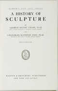 Books:Art & Architecture, George Henry Chase and Chandler Rathfon Post. A History of Sculpture. New York: Harper & Brothers, [1924]. First edi...