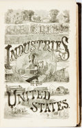 Books:Americana & American History, [Various Authors]. The Great Industries of the UnitedStates. Hartford: J.B. Burr & Hyde, 1873. Presumed first.Octa...