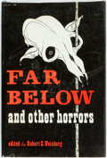Books:Horror & Supernatural, Robert Weinberg, editor. LIMITED. Far Below and Other Horrors. West Linn: Fax Collector's Editions, 1974. Firs...