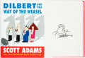 Books:Art & Architecture, Scott Adams. SIGNED WITH ORIGINAL DRAWING. Dilbert and the Way of the Weasel. Harper Business, [2002]. First edition...