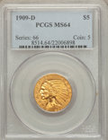 Indian Half Eagles, 1909-D $5 MS64 PCGS....