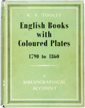 Books:Reference & Bibliography, R.V. Tooley. English Books with Coloured Plates 1790 to1860. London: B.T. Batsford, [1954]. First edition. Large oc...