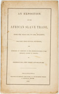 Books:Americana & American History, [African American]. An Exposition of the Slave Trade, from theYear 1840, to 1850, Inclusive. Philadelphia: J. Rakes...