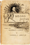 Books:Americana & American History, [African American Dialect Tales]. Charles C. Jones. Negro Mythsfrom the Georgia Coast. Boston: Houghton, Mifflin an...