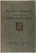 Books:Reference & Bibliography, [William Alexander Jackson]. Records of a Bibliographer.Selected Papers of William Alexander Jackson. Cambridge: Be...