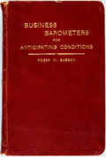 Books:Business & Economics, Roger W. Babson. Business Barometers Used in the Accumulation ofMoney. Massachusetts: Babson Institute, 1921. Fifte...