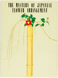Books:Art & Architecture, Hoin Koshu Tsujii. The Mastery of Japanese Flower Arrangement. Kyoto: Mitsuhana and Company, 1962. Third edition. La...