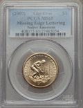 (2009) $1 Native American, Missing Edge Lettering, MS65 PCGS. PCGS Population: (1572/3716). NGC Census: (0/0). CDN: $40...