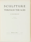 Books:Art & Architecture, Lincoln Rothschild. Sculpture Through the Ages. New York: Whittlesey House, [1942]. First edition. Quarto. Publisher...