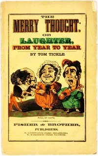 Tom Tickle. The Merry Thought of Laughter From Year to Year. Philadelphia: Fisher &