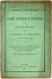 [Slavery]. Horace Greeley. History of the Struggle for Slavery Extension or Restriction in the United States, f