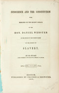 Books:Americana & American History, [Abolition]. Moses Stuart. Conscience and the Constitution withRemarks on the Recent Speech of the Hon. Daniel Webster ...