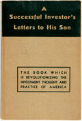 Books:Business & Economics, [Business]. Karl Hellberg. A Successful Investor's Letters toHis Son. Minneapolis: Carter Press, [1935]. Fourth pri...