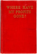 Books:Business & Economics, [Business]. M.P. Gould. Where Have My Profits Gone?? Elmira,New York: American Sales Book Company, 1912. Third edit...