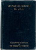 Books:Business & Economics, [Business]. Leverett S. Lyon. Hand-to-Mouth Buying. A Study in the Organization, Planning and Stabilization of Trade. ...