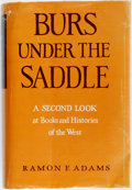 Books:Reference & Bibliography, [Binder's copy]. Ramon F. Adams. Burs under the Saddle. A SecondLook as Books and Histories of the West. Norman: Un...