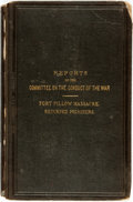 Books:Americana & American History, [Slavery]. Reports of the Committee on the Conduct of the War:Fort Pillow Massacre. Returned Prisoners. [Washington...