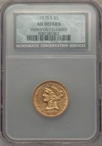 1878-S $5 -- Improperly Cleaned -- NCS. AU Details. NGC Census: (28/402). PCGS Population (16/159). Mintage: 144,700. Nu...