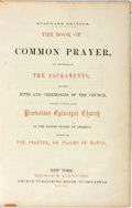Books:Religion & Theology, The Book of Common Prayer, and Administration of the Sacraments, et al. New York: Thomas N. Stanford, 1856. Standard edi...
