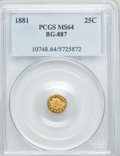 California Fractional Gold: , 1881 25C Indian Round 25 Cents, BG-887, R.3, MS64 PCGS. PCGSPopulation (64/37). NGC Census: (8/5). ...