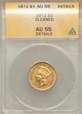 Three Dollar Gold Pieces, 1872 $3 -- Cleaned -- ANACS. AU55 Details....