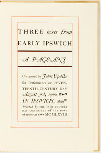 John Updike. SIGNED. Three Texts from Early Ipswich, a Pageant. 17th century Day Committee of t