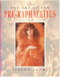Books:Art & Architecture, Steven Adams. The Art of the Pre-Raphaelites. [Secaucus: Chartwell Books, 1988]. No edition stated. Quarto. Publishe...