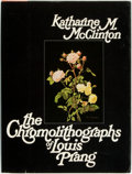 Books:Art & Architecture, Katharine Morrison McClinton. The Chromolithographs of Louis Prang. New York: Clarkson N. Potter, Inc., [1973]. Firs...