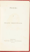 Books:Literature Pre-1900, [Slavery]. [Grace Greenwood]. Poems of Grace Greenwood.Boston: Ticknor, Reed, and Fields, 1851. Original cloth bind...
