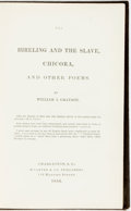 Books:Literature Pre-1900, [Pro-Slavery]. William J. Grayson. The Hireling and the Slave,Chicora, and Other Poems. Charleston: McCarter, 1856....