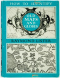 Books:Reference & Bibliography, Raymond Lister. How to Identify Old Maps and Globes. Hamden: Archon Books, [1965]. First edition. Publisher's cloth ...
