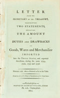 Books:Americana & American History, [Americana]. LETTER FROM THE SECRETARY OF THE TREASURY,TRANSMITTING TWO STATEMENTS, EXHIBITING THE AMOUNT OF DUTIES ANDDRAWB...