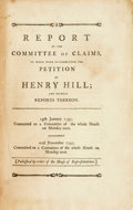 Books:Americana & American History, [Americana]. REPORT OF THE COMMITTEE OF CLAIMS, TO WHOM WERERE-COMMITTED THE PETITION OF HENRY HILL; AND SEVERAL REPORTSTHER...