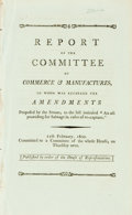 Books:Americana & American History, [Americana]. REPORT OF THE COMMITTEE OF COMMERCE &MANUFACTURES, TO WHOM WAS REFERRED THE AMENDMENTS PROPOSED BY THESENATE, T...
