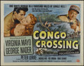 "Movie Posters:Adventure, Congo Crossing (Universal International, 1956). Half Sheet (22"" X28""). Style B. Adventure. Directed by Joseph Pevney. Starr..."