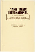 Books:Reference & Bibliography, [Bibliography]. Robert M. Rodney, editor. Mark TwainInternational: a Bibliography and interpretation of hisworld...