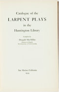 Books:Reference & Bibliography, [Bibliography]. Dougald MacMillan, editor. Catalogue of theLarpent Plays in the Huntington Library. San Marino, 193...