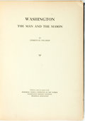Books:Americana & American History, [George Washington]. Charles H. Callahan. Washington: theMan and the Mason. [Washington, D.C.: National Capital...