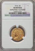Indian Half Eagles: , 1914 $5 -- Improperly Cleaned -- NGC Details. AU. NGC Census: (6/2713). PCGS Population (41/2165). Mintage: 247,000. Numism...
