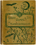 Books:Literature Pre-1900, [African American Dialect Tales]. Louise-Clarke Pyrnelle.Diddie, Dumps, and Tot or Plantation Child-Life. NewYork:...