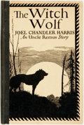 Books:Children's Books, [African American Dialect Tales]. Joel Chandler Harris. TheWitch Wolf. Cambridge: Bacon & Brown, 1921. First editio...