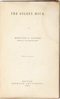 Books:Americana & American History, [Anti-Slavery]. Moncure D. Conway. The Golden Hour. Boston:Ticknor and Fields, 1862. First edition. Large twelvemo....