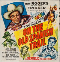 "On the Old Spanish Trail (Republic, 1947). Six Sheet (78"" X 80""). Western"
