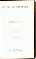 Books:Americana & American History, [Slavery]. William Hosmer. Slavery and the Church. Auburn:William J. Moses, 1853. First edition. Twelvemo. Publishe...