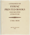 Books:Reference & Bibliography, [Bibliography]. Cyril Moss. Catalogue of Syriac Printed Booksand Related Literature in the British Museum. London, ...